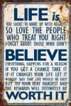 Life is Worth it if you Believe Inspirational Metal Sign Plaque